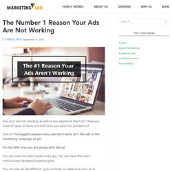 The Number 1 Reason Your Ads Are Not Working - Marketing Lab