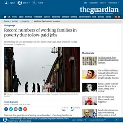 Record numbers of working families in poverty due to low-paid jobs