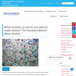 What numbers of plastic are safe for water bottles? The Numbers Behind – The Berkey