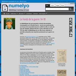 Le Fonds de la guerre 14-18 - Le Fonds de la guerre 14-18 - numelyo - bibliothèque numérique de Lyon