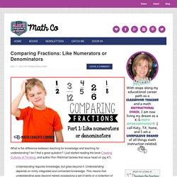 Comparing Fractions: Like Numerators or Denominators - Math Coach's Corner