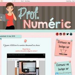 Prof Numéric: 5 façons d'utiliser la caméra document en classe