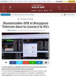 Numericable-SFR et Bouygues Telecom dans la course à la 4G+