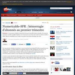 Numericable-SFR : hémorragie d'abonnés au premier trimestre