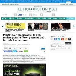 Numericable: la pub sexiste pour la fibre, premier bad buzz de l'année 2014