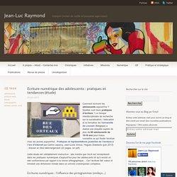 Ecriture numérique des adolescents : pratiques et tendances (étude)