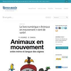 """Le livre numérique """"Animaux en mouvement"""" vient de sortir!"""