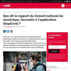 Que dit le rapport du Conseil national du numérique, favorable à l'application StopCovid ?