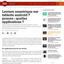 Lecture numérique sur tablette android 7 pouces : quelles applications