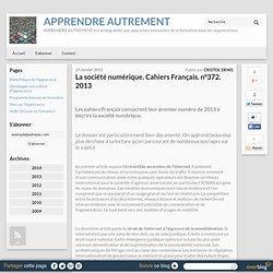 La société numérique. Cahiers Français. n°372. 2013