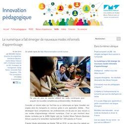 Le numérique a fait émerger de nouveaux modes informels d'apprentissage
