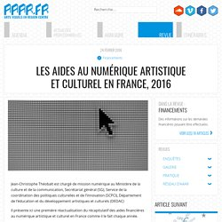 Les aides au numérique artistique et culturel en France, 2016 - AAAR