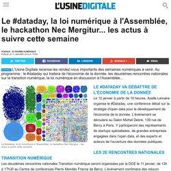 Le #dataday, la loi numérique à l'Assemblée, le hackathon Nec Mergitur... les actus à suivre cette semaine
