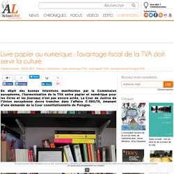 Actualitté : Livre papier ou numérique : l'avantage fiscal de la TVA doit servir la culture