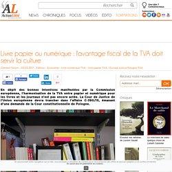 Livre papier ou numérique : l'avantage fiscal de la TVA doit servir la culture