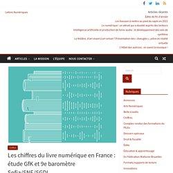 Les chiffres du livre numérique en France: étude GfK et 9ebaromètre Sofia/SNE/SGDL