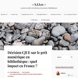 S.I.Lex : Décision CJUE sur le prêt numérique en bibliothèque, quel impact en France ?