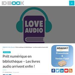 Prêt numérique en bibliothèque – Les livres audio arrivent enfin !