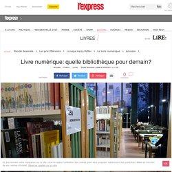 lexpress.fr. Livre numérique: quelle bibliothèque pour demain?