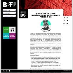 Le fil du BBF - Miser sur le livre numérique ou sur le livre papier ?