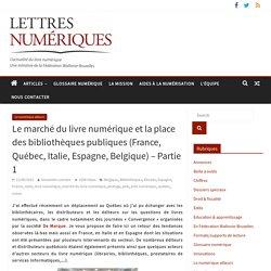 Le marché du livre numérique et la place des bibliothèques publiques (France, Québec, Italie, Espagne, Belgique) – Partie 1