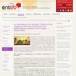 Le numérique et le nomade - Étude sur les usages du livre numérique dans les bibliothèques publiques de la région Rhône-Alpes
