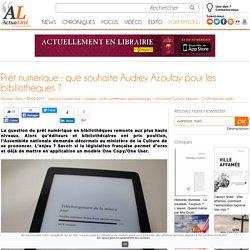 Prêt numérique : que souhaite Audrey Azoulay pour les bibliothèques ?