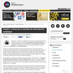 Enquête : Google ou le contrôle de votre identité numérique