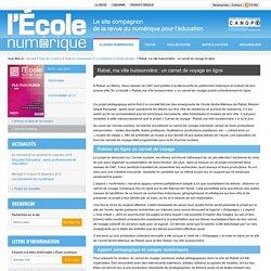 L'École numérique»Rabat, ma ville buissonnière : un carnet de voyage en ligne