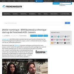 [Atelier numérique - BFM Business] La chronique start-up de Frenchweb #28 : Leeaarn