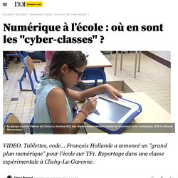"""Numérique à l'école : où en sont les """"cyber-classes"""" ?"""