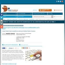 Comment gérer son identité numérique et sa confidentialité sur le Web ?