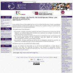 Actes du colloque : EcriTech'6. Vie numérique de l'élève : une identité en construction