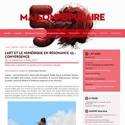 L'art et le numérique en résonance 1/3 : Convergence