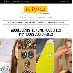 Ados : le numérique et les pratiques culturelles
