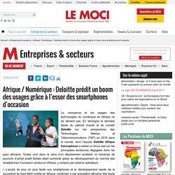 Afrique / Numérique : Deloitte prédit un boom des usages grâce à l'essor des smartphones d'occasion - Le Moci