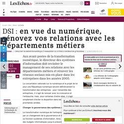 DSI : en vue du numérique, rénovez vos relations avec les départements métiers, Le Cercle