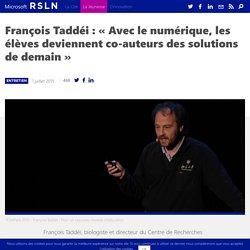 François Taddéi : « Avec le numérique, les élèves deviennent co-auteurs des solutions de demain »