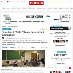 """Numérique à l'école: """"Chaque classe devrait avoir un blog"""""""
