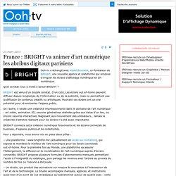 BRIGHT va animer d'art numérique les abribus digitaux parisiens
