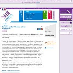 Europe : TVA, livre numérique, directive TVA. En bref - Actualités