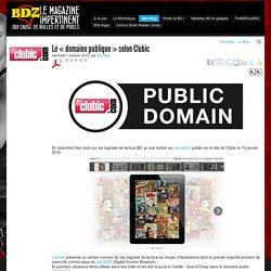 BD numérique : Le « domaine publique » selon Clubic - BDZMag