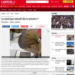 Le numérique éducatif dès le primaire ? - 08/03/2016 - ladepeche.fr