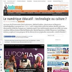 Le numérique éducatif : technologie ou culture ? - Ludovia Magazine