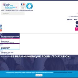 Le Plan numérique pour l'éducation - L'école change avec le numérique