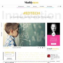 #EdTech : Le numérique, cache-misère de l'éducation ? - Maddyness