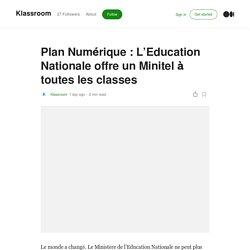 Plan Numérique : L'Education Nationale offre un Minitel à toutes les classes