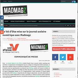 Le Val d'Oise mise sur le journal scolaire numérique avec Madmagz