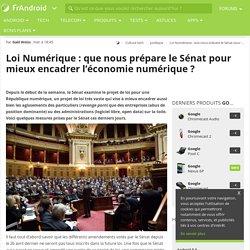 Loi Numérique : que nous prépare le Sénat pour mieux encadrer l'économie numérique ?