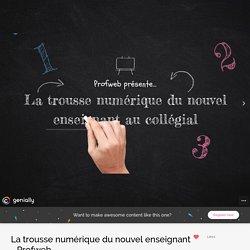 La trousse numérique du nouvel enseignant - Profweb by Catherine Rhéaume on Genial.ly